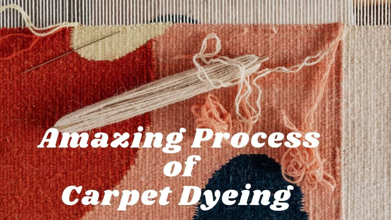 The process of carpet dyeing